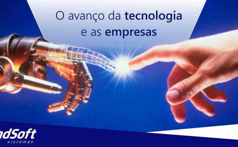 O AVANÇO DA TECNOLOGIA E AS EMPRESAS